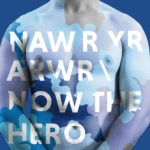 Nawr yr Arwr / Now the Hero