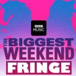 The Biggest Weekend Fringe