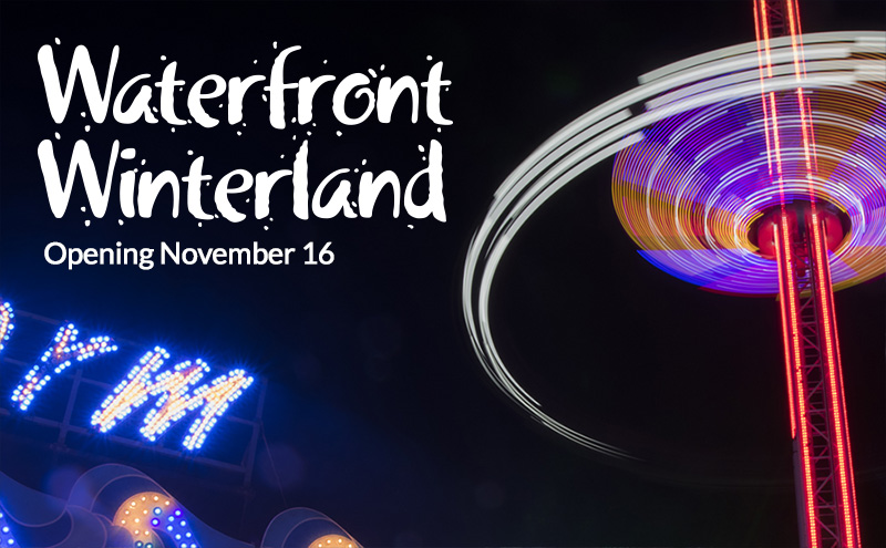 Waterfront Winterland - pening November 16th 2018
